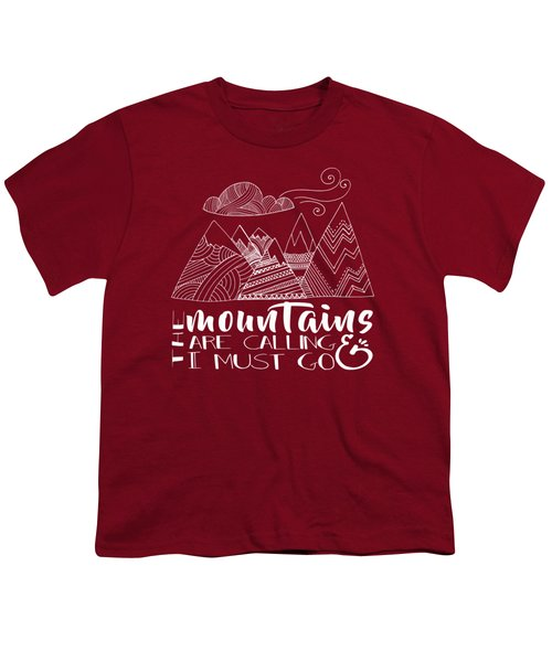 The Mountains Are Calling Youth T-Shirt