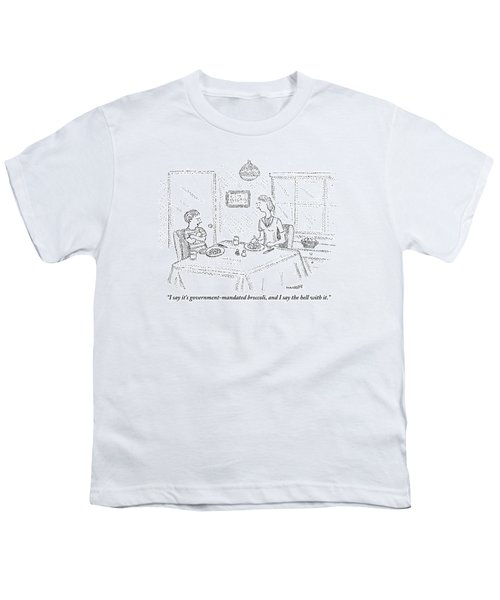 I Say It's Government Mandated Broccoli Youth T-Shirt by Robert Mankoff