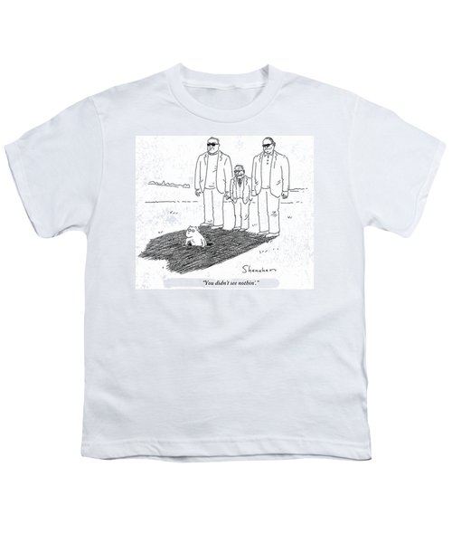 You Didn't See Nothin' Youth T-Shirt