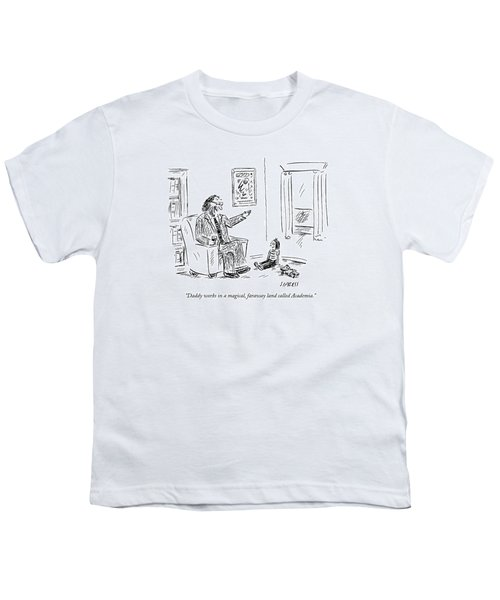 Daddy Works In A Magical Youth T-Shirt