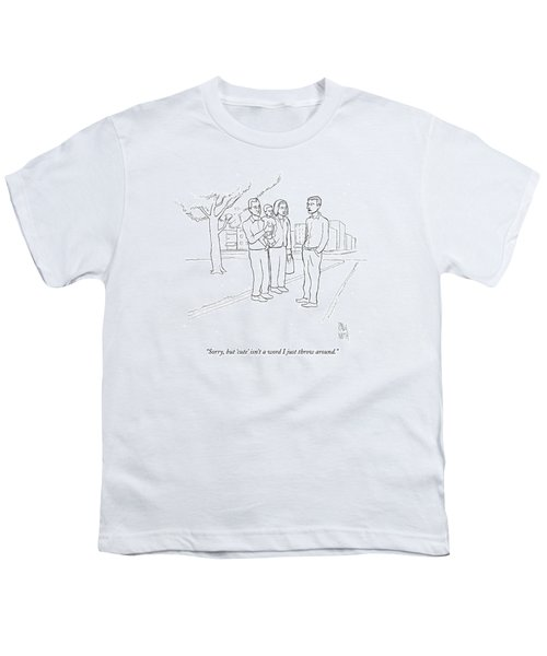 Sorry, But 'cute' Isn't A Word I Just Throw Youth T-Shirt