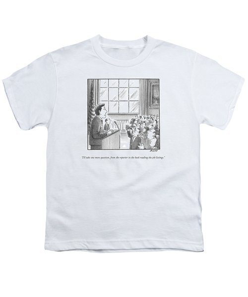 I'll Take One More Question Youth T-Shirt