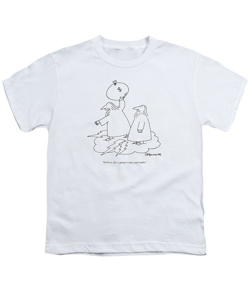 You'll See, This Is Going To Cause Real Trouble Youth T-Shirt