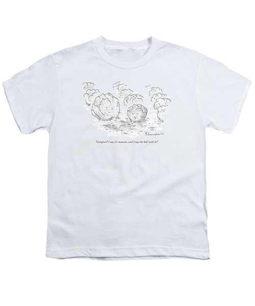 Compost? I Say It's Manure Youth T-Shirt