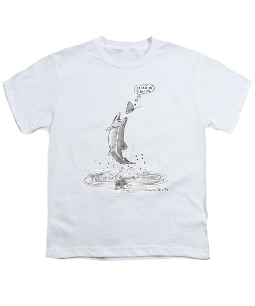 A Butterfly Thinks 'dream On Fishlips' As A Trout Youth T-Shirt