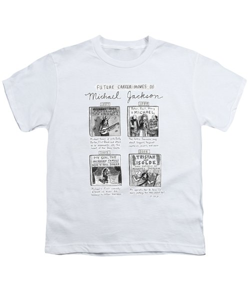 Future Career Moves Of Mickael Jackson Youth T-Shirt by Roz Chast