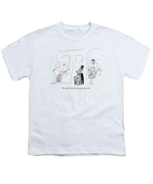 Howard, I Think The Dog Wants To Go Out Youth T-Shirt by Arnie Levin