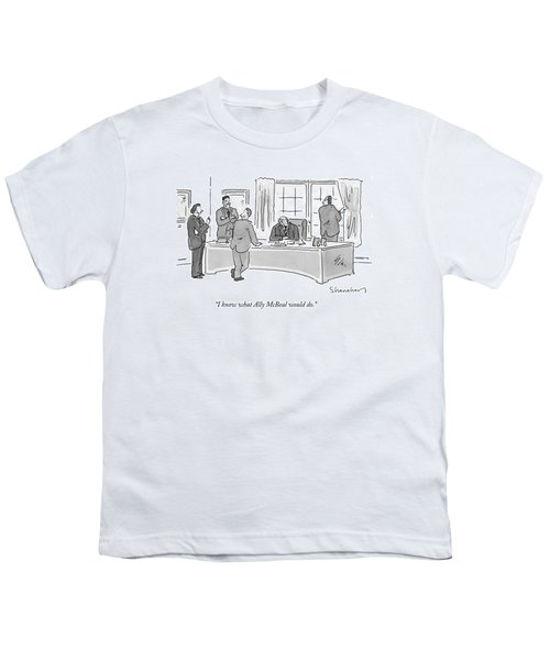 I Know What Ally Mcbeal Would Do Youth T-Shirt