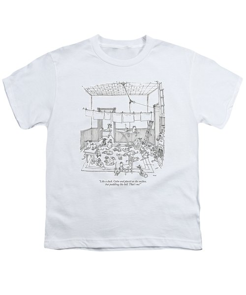 Like A Duck. Calm And Placid On The Surface Youth T-Shirt