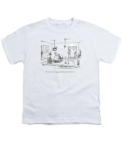 One Of Your Eyes Is Bugged Out Farther Than Youth T-Shirt