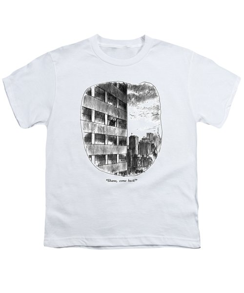Shane, Come Back! Youth T-Shirt