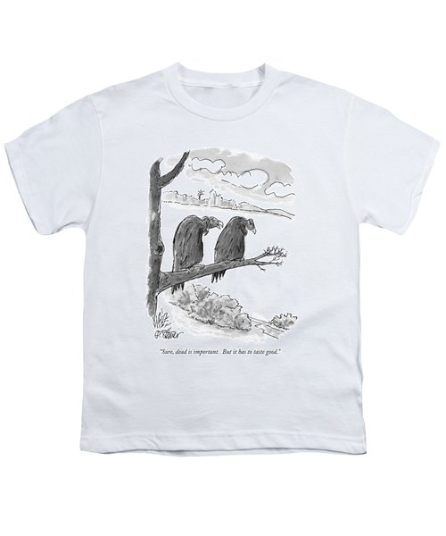 Sure, Dead Is Important.  But It Has To Taste Youth T-Shirt