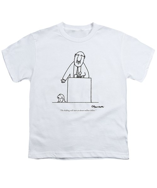 The Bidding Will Start At Eleven Million Dollars Youth T-Shirt by Charles Barsotti