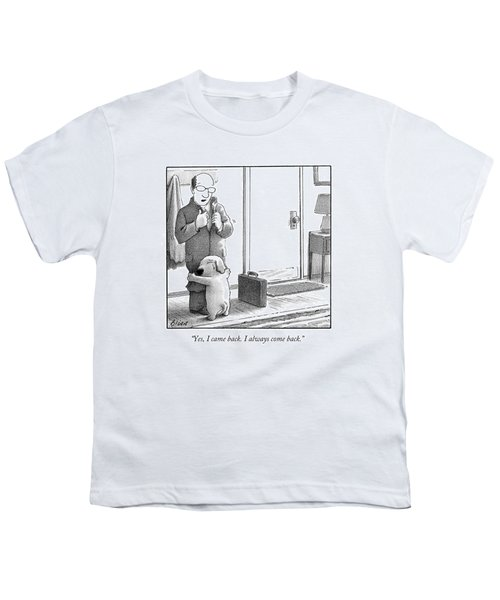 Yes, I Came Back. I Always Come Back Youth T-Shirt