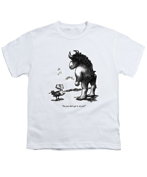 You Just Don't Get Youth T-Shirt