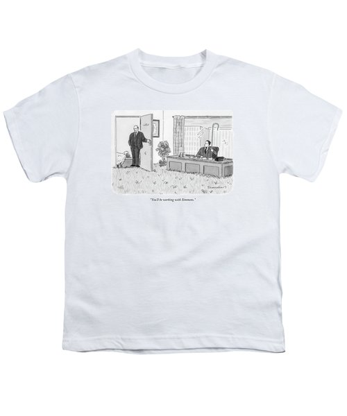 You'll Be Working With Simmons Youth T-Shirt