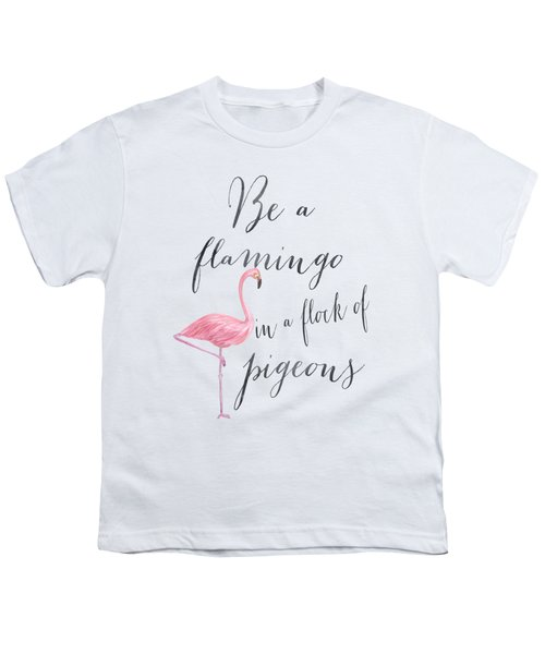 Be A Flamingo Youth T-Shirt by Donna Gilbert