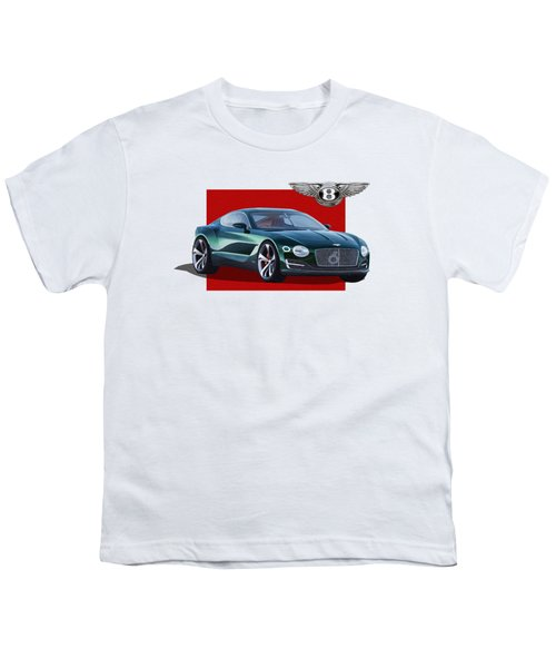 Bentley E X P  10 Speed 6 With  3 D  Badge  Youth T-Shirt by Serge Averbukh