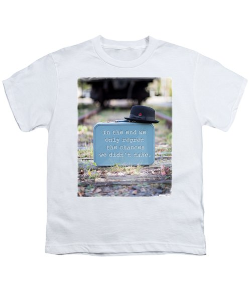 In The End We Only Regret The Chances We Didn't Take Youth T-Shirt by Edward Fielding