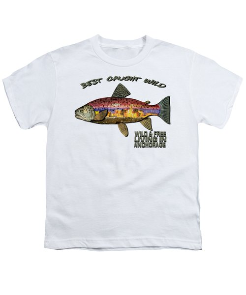 Fishing - Best Caught Wild - On Light No Hat Youth T-Shirt