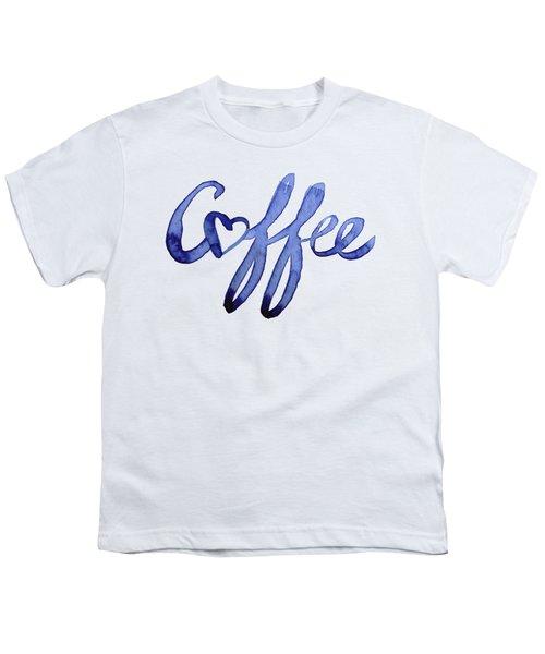 Coffee Love Youth T-Shirt by Olga Shvartsur
