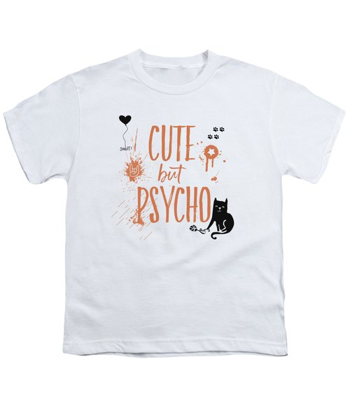 Cute But Psycho Cat Youth T-Shirt