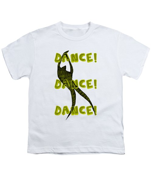 Dance Dance Dance Youth T-Shirt by Michelle Calkins