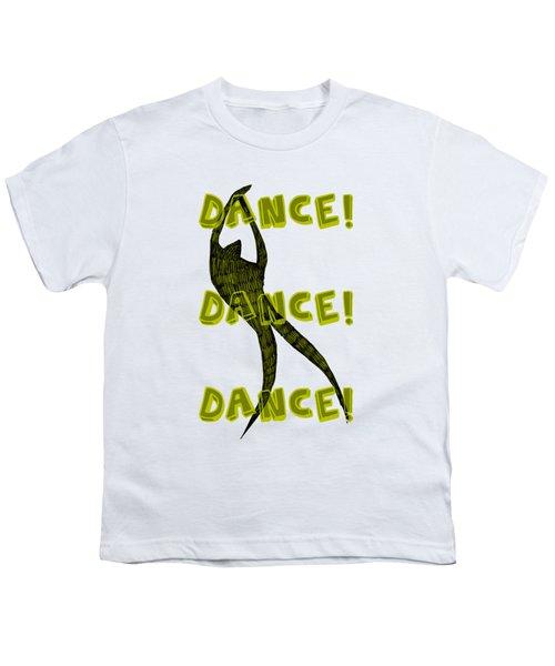 Dance Dance Dance Youth T-Shirt