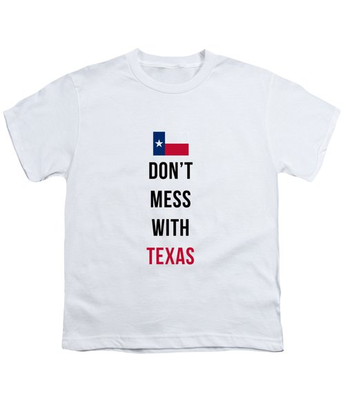 Don't Mess With Texas Phone Case Youth T-Shirt