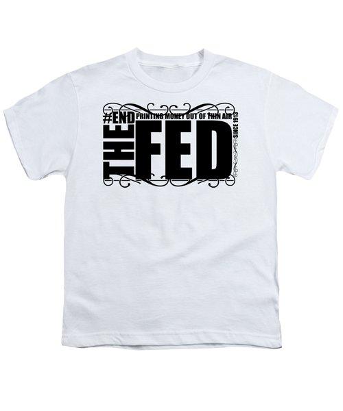 #endthefed Youth T-Shirt