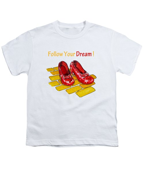 Follow Your Dream Ruby Slippers Wizard Of Oz Youth T-Shirt