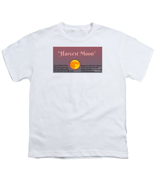Harvest Moon Song Youth T-Shirt by John Malone