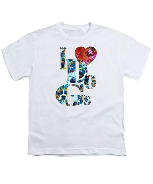 I Love Dogs By Sharon Cummings Youth T-Shirt
