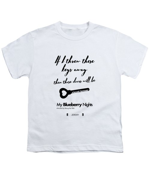 If I Threw These Keys Away Then Those Doors Will Be Closed Forever. - Jeremy Youth T-Shirt
