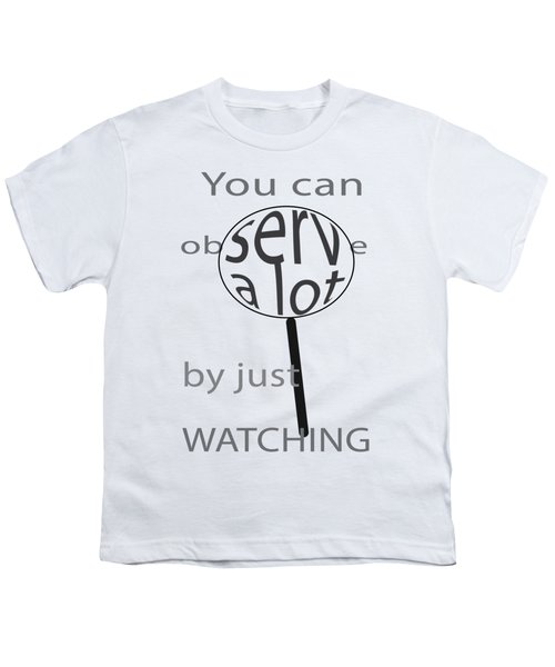 Just Watch Youth T-Shirt
