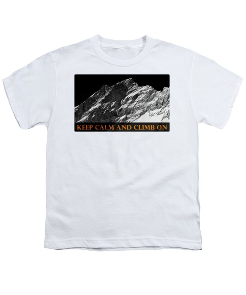 Keep Calm And Climb On Youth T-Shirt by Frank Tschakert