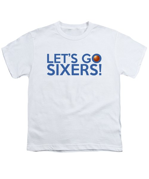 Let's Go Sixers Youth T-Shirt by Florian Rodarte
