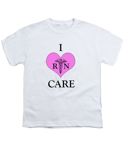 Nursing I Care -  Pink Youth T-Shirt by Mark Kiver