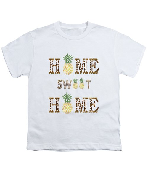 Pineapple Home Sweet Home Typography Youth T-Shirt