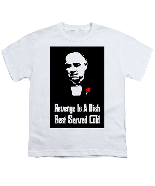 Revenge Is A Dish Best Served Cold - The Godfather Poster Youth T-Shirt