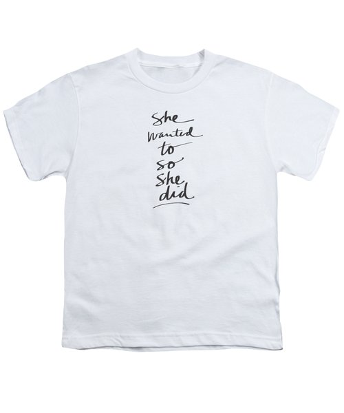 She Wanted To So She Did- Art By Linda Woods Youth T-Shirt