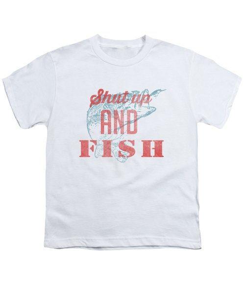 Shut Up And Fish Youth T-Shirt by Edward Fielding