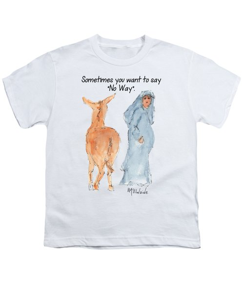 Sometimes You Want To Say No Way Christian Watercolor Painting By Kmcelwaine Youth T-Shirt by Kathleen McElwaine