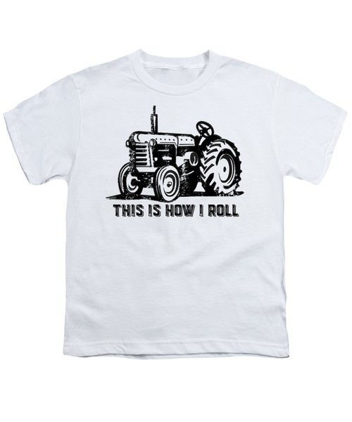 This Is How I Roll Tractor Youth T-Shirt by Edward Fielding