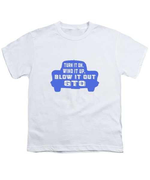 Turn It On Wind It Up Blow It Out Gto Youth T-Shirt