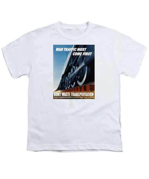 War Traffic Must Come First Youth T-Shirt