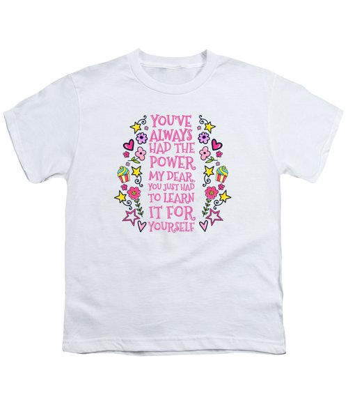 You Have Always Had The Power Youth T-Shirt