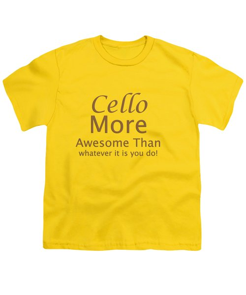 Cellos More Awesome Than You 5567.02 Youth T-Shirt