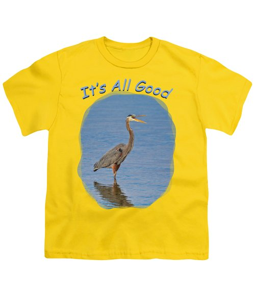 It's All Good 2 Youth T-Shirt