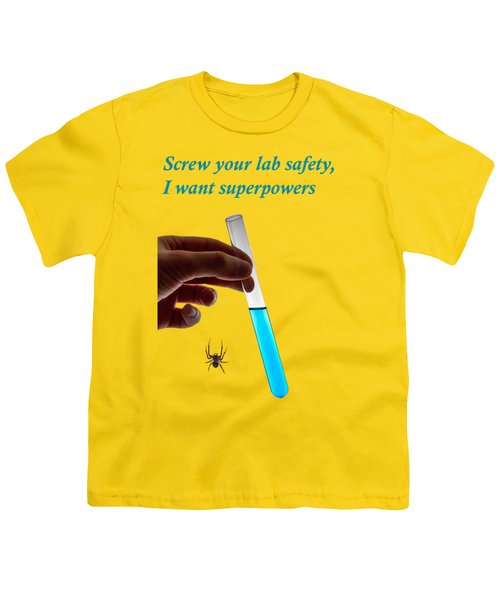 Screw Your Lab Safety, I Want Superpowers  Youth T-Shirt by Ilan Rosen